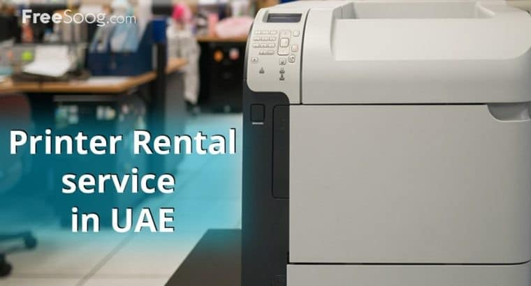 PRINTER RENTAL SERVICES AVAILABLE FOR CUSTOMERS IN DUBAI