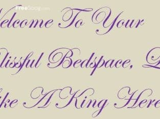 Welcome To Your Blissful Bedspace, Live Like A King Here
